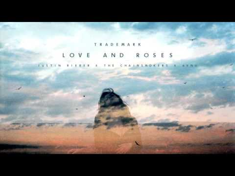 Trademark - Love And Roses (Justin Bieber x The Chainsmokers x AVNU)