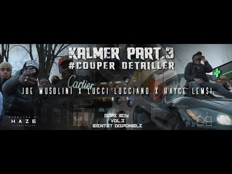 Joe Musolini x Lucci Lucciano x Hayce Lemsi / Kalmer Part 3 #COUPER DETAILLER