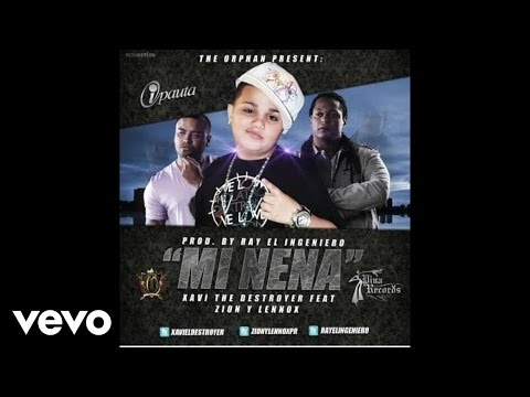 Xavi The Destroyer - Mi Nena (Audio) ft. Zion y Lennox