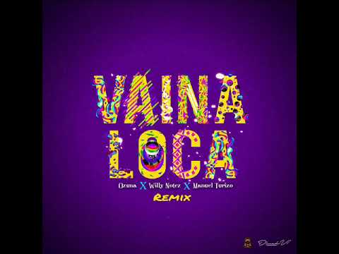 VAINA LOCA (remix) - Ozuna x Willy Notez x Manuel Turizo