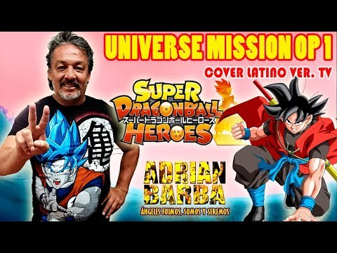 """Adrián Barba - Super Dragon Ball Héroes OP 1 """"Universe Mission Theme"""" [Ver. TV] cover latino"""