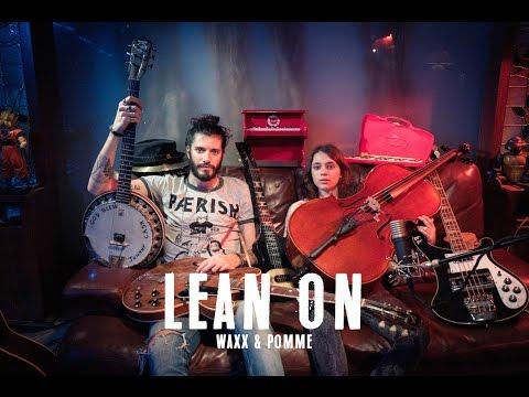 Lean on ( Major Lazer & DJ Snake cover ) // 2 guys - 15 Instruments ( Waxx & Pomme )