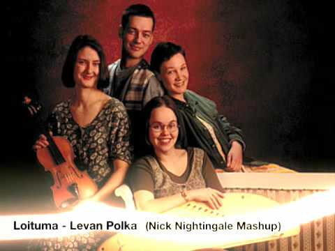 loituma - levan polka (nick nightingale mashup)