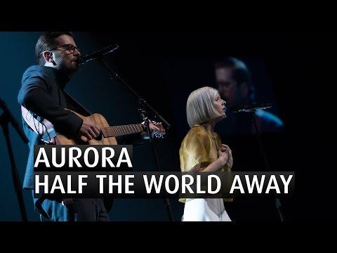 AURORA - HALF THE WORLD AWAY - The 2015 Nobel Peace Prize Concert