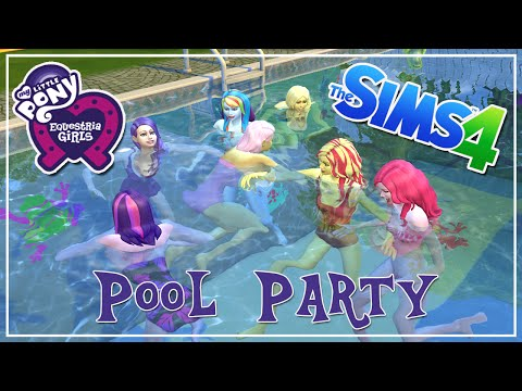The Sims 4: My Little Pony Pool Party Let's Play