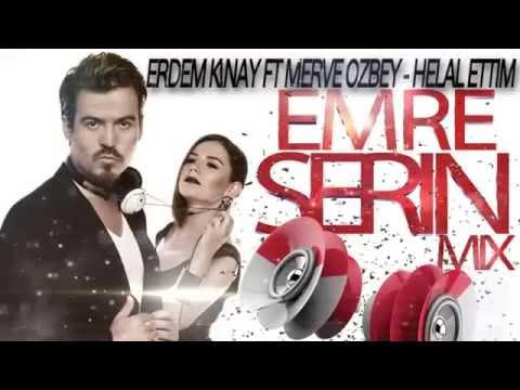 Erdem Kınay ft Merve Özbey Helal Ettim Remix