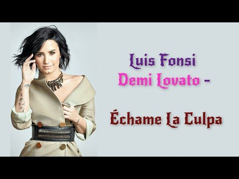 Luis Fonsi, Demi Lovato - Échame La Culpa (Lyrics / Letra Video) | Official / Original | HD | 2017 |