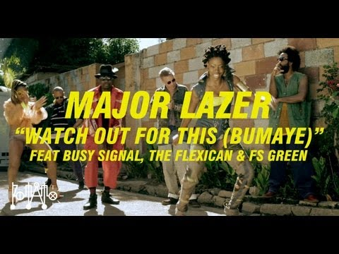 """Major Lazer """"Watch Out For This (Bumaye)"""" feat Busy Signal, The Flexican & FS Green [OFFICIAL]"""