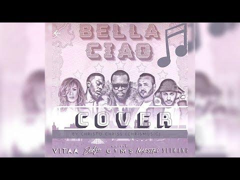 Bella Ciao - (Vitaa, Maître Gims, Slimane, Dadju, Naestro) - COVER