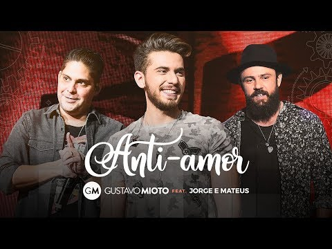 Gustavo Mioto - Anti-Amor Part Jorge e Mateus