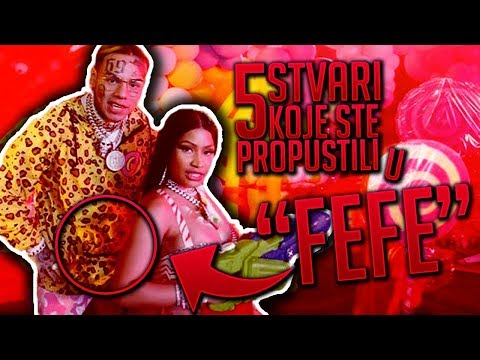 "5 STVARI KOJE STE PROPUSTILI U ""FEFE""  [6ix9ine, Nicki Minaj, Murda Beatz] (Official Music Video)"