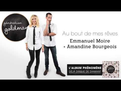 Génération Goldman -  Au Bout De Mes Rêves - Emmanuel Moire & Amandine Bourgeois