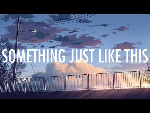 The Chainsmokers, Coldplay – Something Just Like This (Lyrics) ????