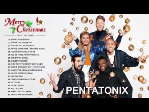 Pentatonix Best Christmas Songs Ever 2018 - Nonstop Merry Christmas 2018
