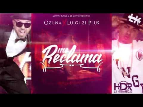 Ozuna Ft. Luigi 21 Plus – Me Reclama (Prod By. Mambo Kingz Y Dj Luian)
