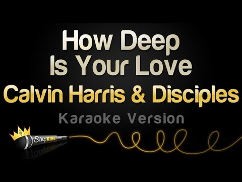 Calvin Harris & Disciples - How Deep Is Your Love (Karaoke Version)
