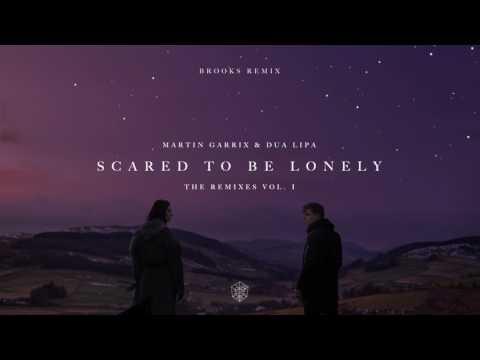 Martin Garrix & Dua Lipa - Scared To Be Lonely (Brooks Remix)