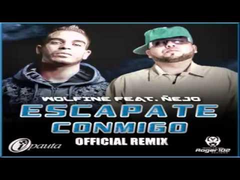 Escapate Conmigo Remix   Wolfine Ft ejo Original Con Letra REGGAETON 2011  LIKE