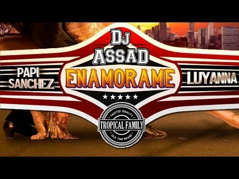 DJ Assad Ft. Papi Sanchez & Luyanna - Enamorame (Oui Bébé) [French Version]
