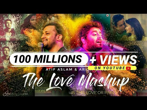 The Love Mashup - Atif Aslam & Arijit Singh 2018 | By DJ RHN ROHAN | Is this love or pain ?