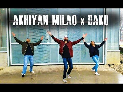 Akhiyan Milao x Daku | Bollywood x Bhangra Indian Dance