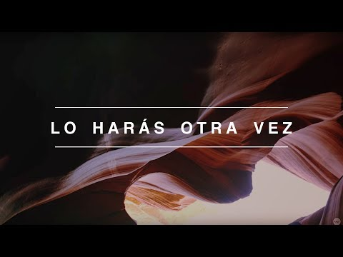 Lo Harás Otra Vez (Do It Again)   Spanish   Elevation Worship   Video Oficial Con Letras