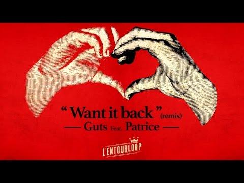 L'ENTOURLOOP - Want It Back feat. Guts & Patrice Remix (Official Video)