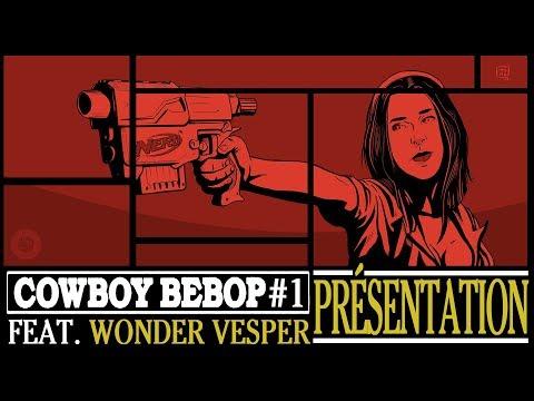 "COWBOY BEBOP #1 - ""Vesper Jazz"" feat. Les Chroniques de Vesper"