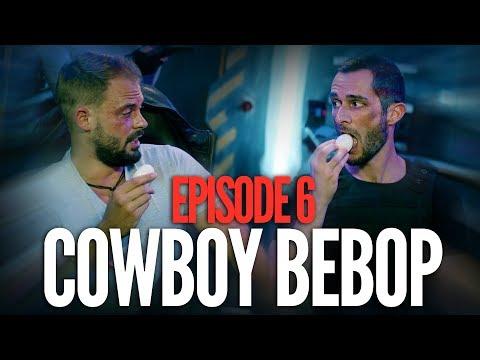 COWBOY BEBOP - Nexus VI - EP 6