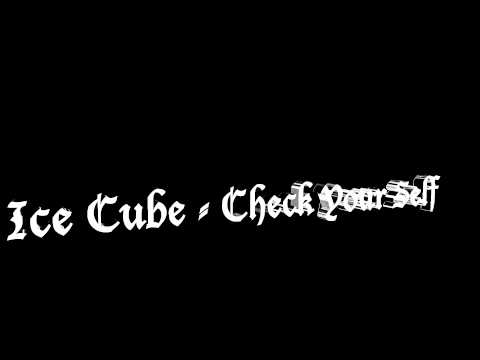 Ice Cube - Check Your Self HQ